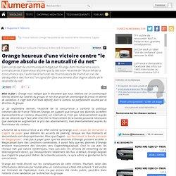 """Orange heureux d'une victoire contre """"le dogme absolu de la neutralité du net"""""""