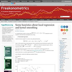 Some heuristics about local regression and kernel smoothing