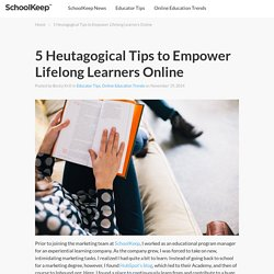 5 Heutagogical Tips to Empower Lifelong Learners Online