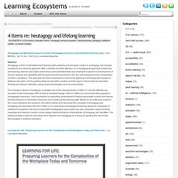 4 items re: heutagogy and lifelong learning