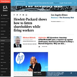Hewlett-Packard shows how to fatten shareholders while firing workers