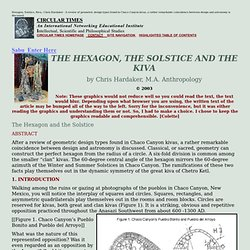 THE HEXAGON SOLSTICE KIVA Dr. Chris Hardaker Dr. Colette M. Dowell Dr. Robert M. Schoch