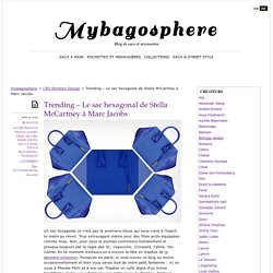 Trending - Le sac hexagonal de Stella McCartney à Marc Jacobs - Mybagosphere