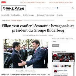 Fillon veut confier l'économie hexagonale au président du Groupe Bilderberg