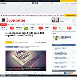 Hexagones, le site d'info qui a fait le pari du crowdfunding
