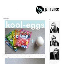 hey jen renee: kool-eggs