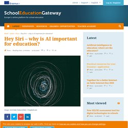Hey Siri – why is AI important for education?