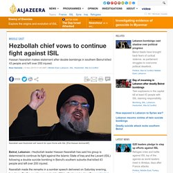 Hezbollah chief vows to continue fight against ISIL