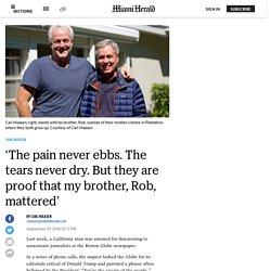 9/7/18: Carl Hiaasen's tribute to brother Rob, killed in Capital Gazette shooting