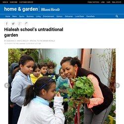 Hialeah school's untraditional garden