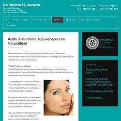 Ácido Hialurónico: Rejuvenecer con Naturalidad - Dr. Martin Devoto