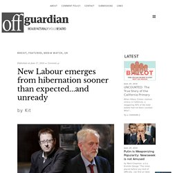 New Labour emerges from hibernation sooner than expected…and unready