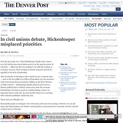 In civil unions debate, Hickenlooper misplaced priorities