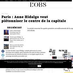 Paris : Anne Hidalgo veut piétonniser le centre de la capitale