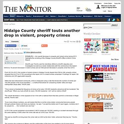 Hidalgo County sheriff touts another drop in violent, property crimes - The Monitor: News