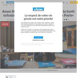 Anne Hidalgo : «Nous allons créer de la forêt urbaine sur 4 sites emblématiques à Paris»