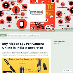 Buy Hidden Spy Pen Camera Online in India @ Best Price