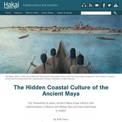 The Hidden Coastal Culture of the Ancient Maya