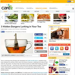 3 Hidden Dangers Lurking in Your Tea