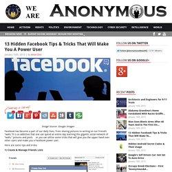 13 Hidden Facebook Tips & Tricks That Will Make You A Power User AnonHQ