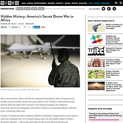 Hidden History: America's Secret Drone War in Africa | Danger Room