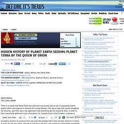 HIDDEN HISTORY OF PLANET EARTH SEEDING PLANET TERRA BY THE QUEEN OF ORION