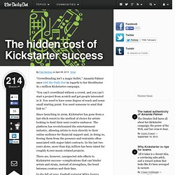 The hidden cost of Kickstarter success