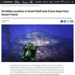 25 Hidden Locations In Grand Theft Auto 5 Even Super Fans Haven't Found