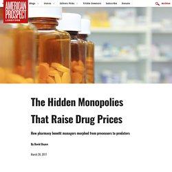 The Hidden Monopolies That Raise Drug Prices
