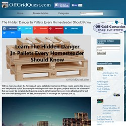 The Hidden Danger In Pallets Every Homesteader Should Know