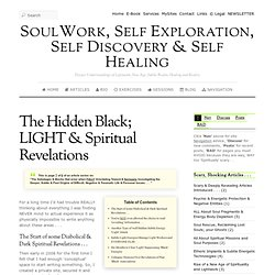 The Hidden Black; LIGHT & Spiritual Revelations