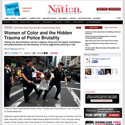 Women of Color and the Hidden Trauma of Police Brutality