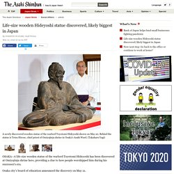 Life-size wooden Hideyoshi statue discovered, likely biggest in Japan : The Asahi Shimbun