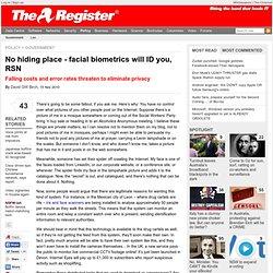 No hiding place - facial biometrics will ID you, RSN