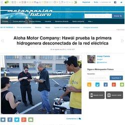 Aloha Motor Company: Hawái prueba la primera hidrogenera desconectada de la red eléctrica