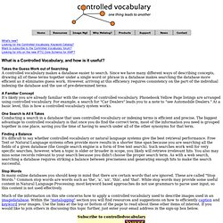 Controlled Vocabulary: your site for information on Keyword, Hierarchical Classification, Thesauri, Taxonomy and Subject Heading systems used to describe images in databases (Thesaurus, facet classification, hierarchy)