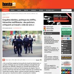 Enquêtes bâclées, politique du chiffre, hiérarchie indifférente : des policiers critiquent un travail « vide de sens