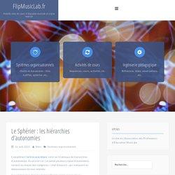 Le Sphérier : les hiérarchies d'autonomies – FlipMusicLab.fr