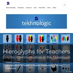 Hieroglyphics for Teachers: Graphic Communication in the Classroom – tekhnologic