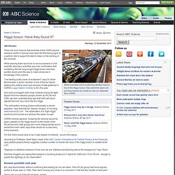 Higgs boson: Have they found it? › News in Science (ABC Science)