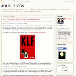JMR HIGGS: KLF: Chaos Magic Music Money - new book out now