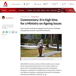 It is high time for a Ministry on Ageing Issues