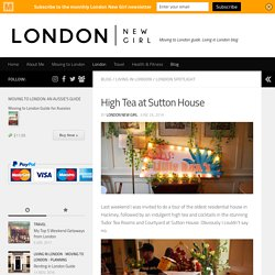 High Tea at Sutton House - London New Girl