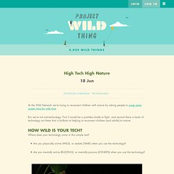 High Tech High Nature – Project Wild Thing