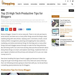 Top 25 High Tech Productive Tips for Bloggers