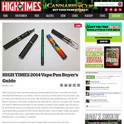 HIGH TIMES 2014 Vape Pen Buyer's Guide