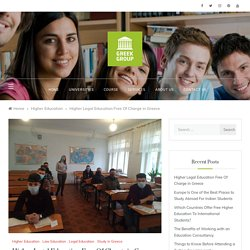 Higher Legal Education Free Of Charge in Greece – Need to Know Before Enrollment for Free Higher Education Europe