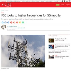 FCC looks to higher frequencies for 5G mobile