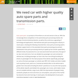 We need car with higher quality auto spare parts and transmission parts.