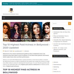 Top 10 Highest Paid Actress in Bollywood with Per Movie Fees- 2020 List